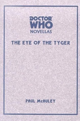 Doctor Who Eye of the Tyger by Paul J. McAuley