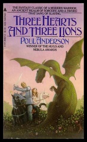 Three Hearts and Three Lions by Poul Anderson