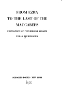 From Ezra to the Last of the Maccabees (Foundations of Post-Biblical Judaism)