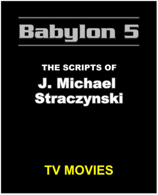 Babylon 5: The Scripts of J. Michael Straczynski, TV Movies