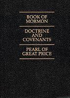 Book of Mormon, The Doctrine and Covenants, Pearl of Great Price by The Church of Jesus Christ ...