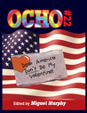 Ocho #22: Dear America, Don't Be My Valentine