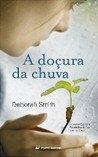 A Doçura da Chuva by Deborah Smith