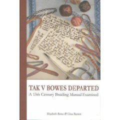 Tak v Bowes Departed: A 15th Century Braiding Manual Examined