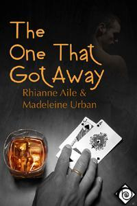The One That Got Away by Rhianne Aile