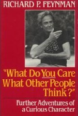 What Do You Care What Other People Think by Richard Feynman