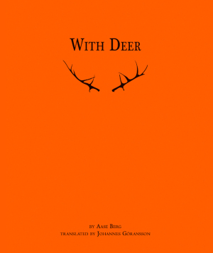 With Deer by Aase Berg