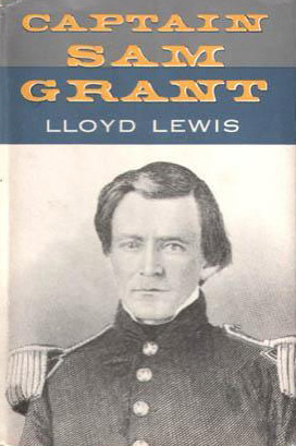 Captain Sam Grant by Lloyd Lewis