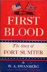 First Blood: The Story of Fort Sumter