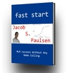 Fast Start: MLM Lessons Without Any Name Calling