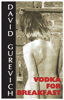 Vodka for Breakfast by David Gurevich