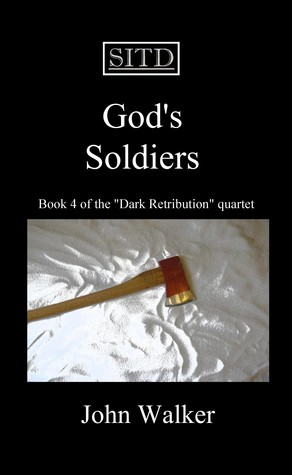 God's Soldiers by John  Walker