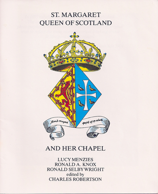 St. Margaret Queen of Scotland and Her Chapel
