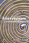 Shakespeare - A Invenção do Humano by Harold Bloom