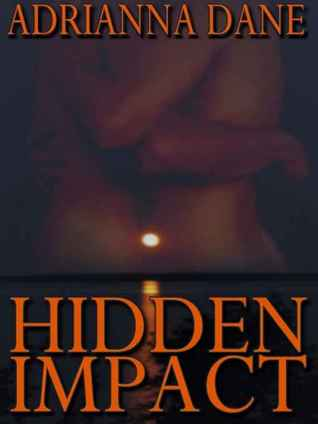 Hidden Impact by Adrianna Dane