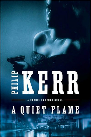 A Quiet Flame (Bernard Gunther, #5)