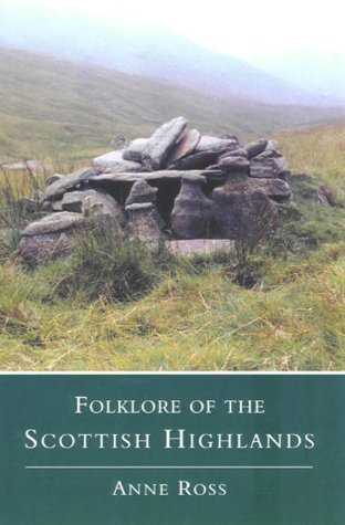 Folklore of the Scottish Highlands by Anne Ross