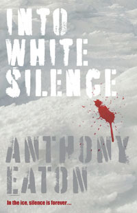 Into White Silence by Anthony Eaton