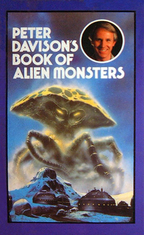 Peter Davison's Book of Alien Monsters by Peter Davison