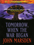 Tomorrow, When the War Began (Tomorrow #1)