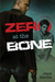 Zero at the Bone (Zero at t...