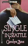 Single In Seattle (Silhouette Yours Truly, #21)