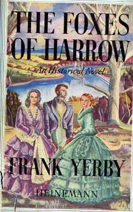 The Foxes of Harrow by Frank Yerby