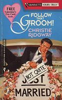 Follow That Groom! by Christie Ridgway