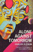 Alone Against Tomorrow by Harlan Ellison