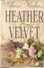 Heather and Velvet