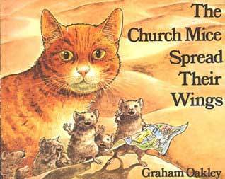 the church mice spread their wings by graham oakley