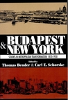 Budapest and New York: Studies in Metropolitan Transformation, 1870-1930