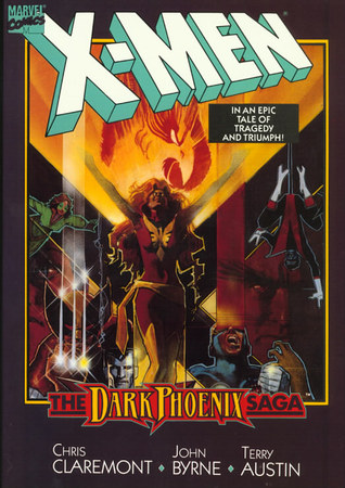 The Dark Phoenix Saga by Chris Claremont