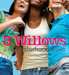 3 Willows: A New Sisterhood Grows