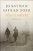 Alles is verlicht by Jonathan Safran Foer