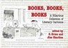 Books, Books, Books: A Hilarious Collection of Literary Cartoons