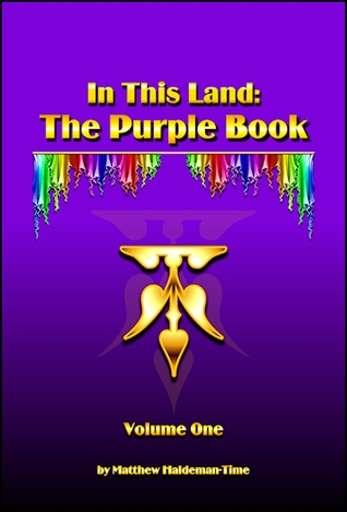 In This Land: The Purple Book, Volume One