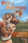Out of Position by Kyell Gold