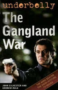Underbelly - The Gangland War by John Silvester
