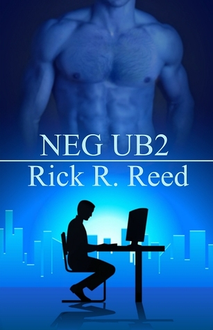 NEG UB2 by Rick R. Reed