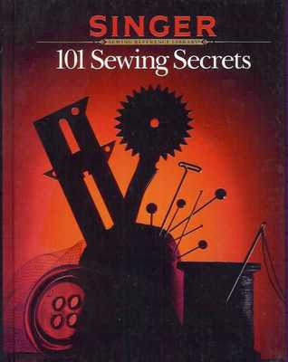 101 Sewing Secrets by Bernice Maehren