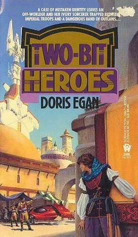 Two-Bit Heroes by Doris Egan
