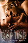 Captive (Entwined Fates, #1)