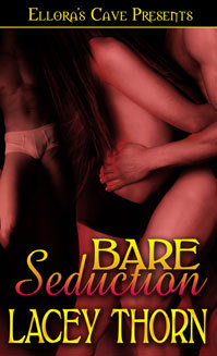 Bare Seduction by Lacey Thorn