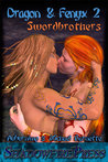Swordbrothers (Dragon & Fenyx, #2)
