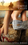 Truth or Dare (Cattle Valley Women, #1)
