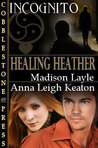 Healing Heather (Incognito, #4)