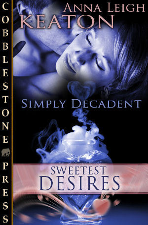 Sweetest Desires by Anna Leigh Keaton