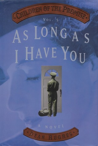 As Long As I Have You by Dean Hughes