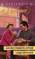 An Uncommon Affair (Harlequin Romance, No. 3119)